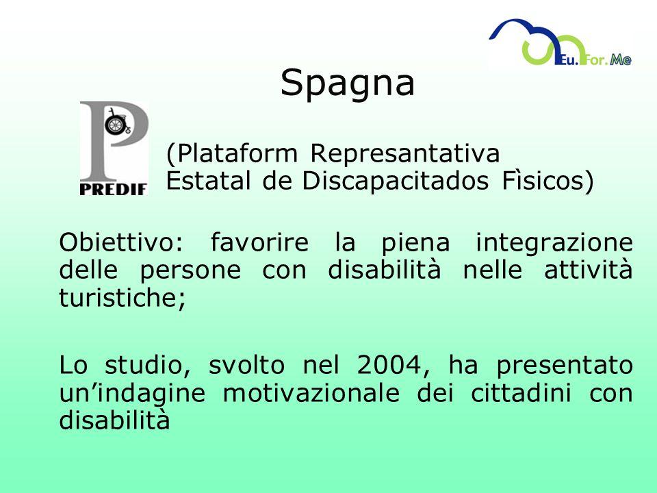 Spagna (Plataform Represantativa Estatal de Discapacitados Fìsicos) Obiettivo: favorire la piena integrazione delle persone con disabilità nelle attiv