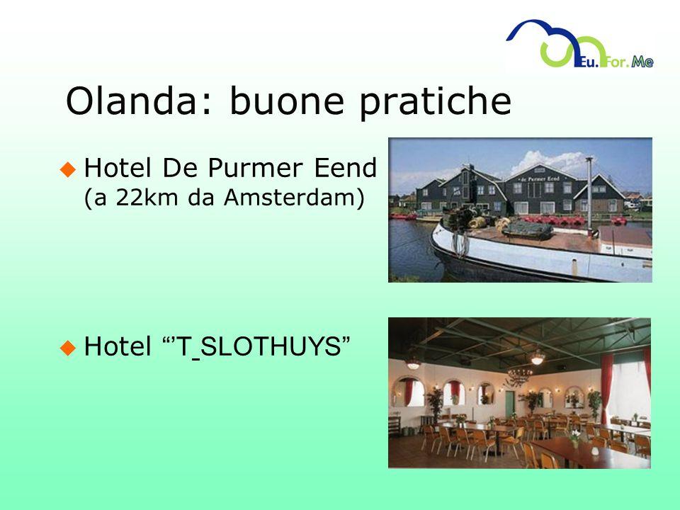 Olanda: buone pratiche u Hotel De Purmer Eend (a 22km da Amsterdam) Hotel T SLOTHUYS