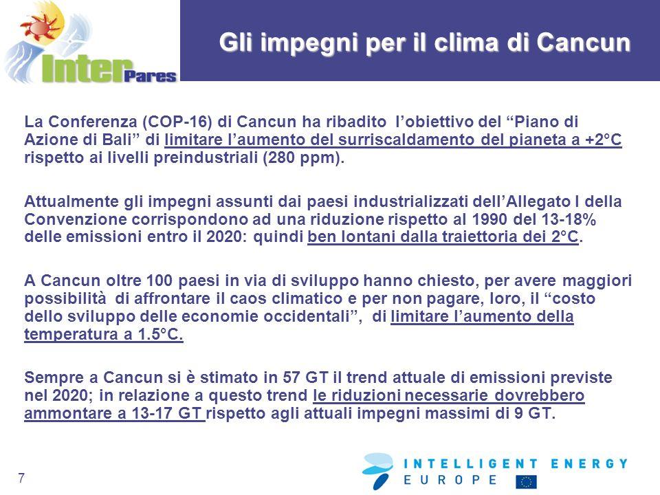 7 La Conferenza (COP-16) di Cancun ha ribadito lobiettivo del Piano di Azione di Bali di limitare laumento del surriscaldamento del pianeta a +2°C ris