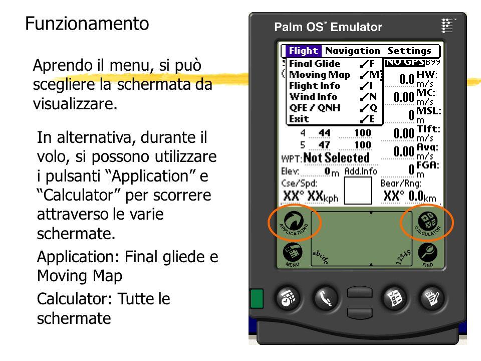 Funzionamento Aprendo il menu, si può scegliere la schermata da visualizzare. In alternativa, durante il volo, si possono utilizzare i pulsanti Applic