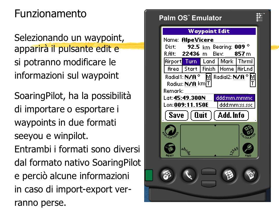 Funzionamento Selezionando un waypoint, apparirà il pulsante edit e si potranno modificare le informazioni sul waypoint SoaringPilot, ha la possibilit