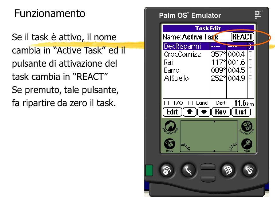 Funzionamento Se il task è attivo, il nome cambia in Active Task ed il pulsante di attivazione del task cambia in REACT Se premuto, tale pulsante, fa