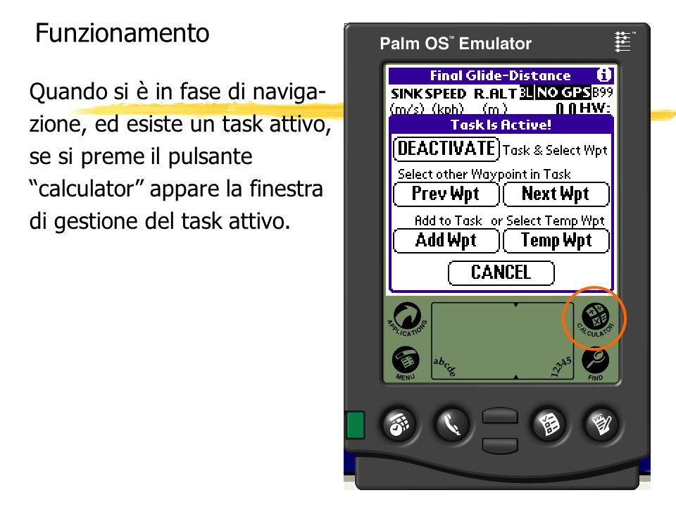 Funzionamento Quando si è in fase di naviga- zione, ed esiste un task attivo, se si preme il pulsante calculator appare la finestra di gestione del ta