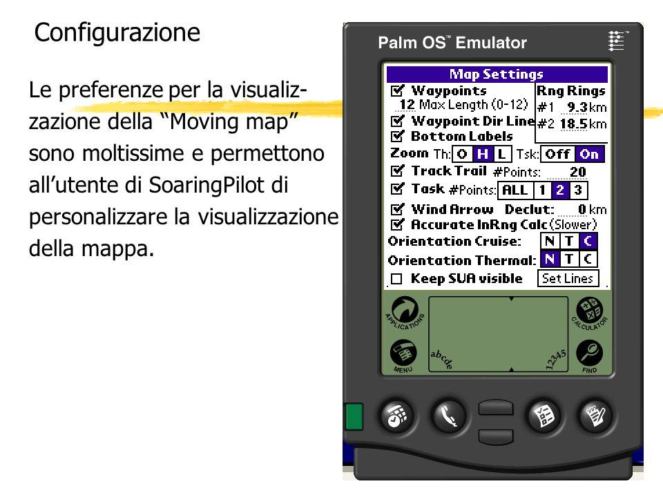 Configurazione Le preferenze per la visualiz- zazione della Moving map sono moltissime e permettono allutente di SoaringPilot di personalizzare la vis