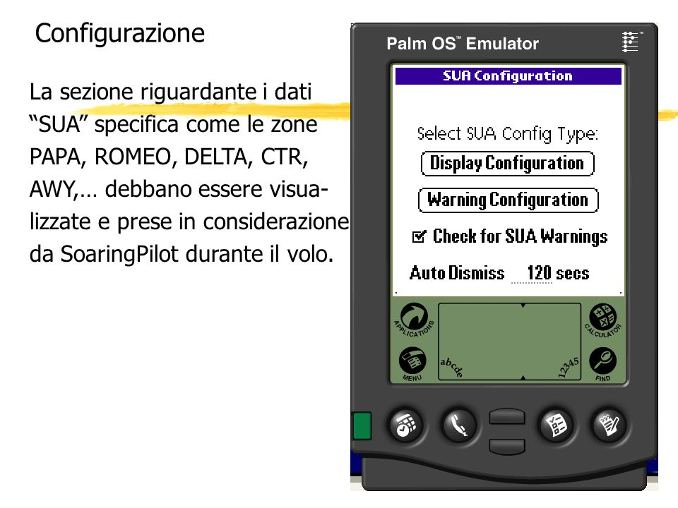 Configurazione La sezione riguardante i dati SUA specifica come le zone PAPA, ROMEO, DELTA, CTR, AWY,… debbano essere visua- lizzate e prese in consid