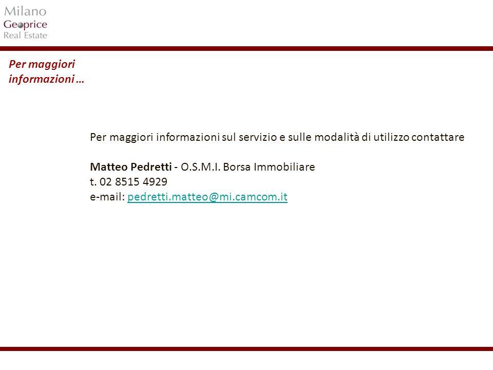 1/24 Per maggiori informazioni … Per maggiori informazioni sul servizio e sulle modalità di utilizzo contattare Matteo Pedretti - O.S.M.I. Borsa Immob