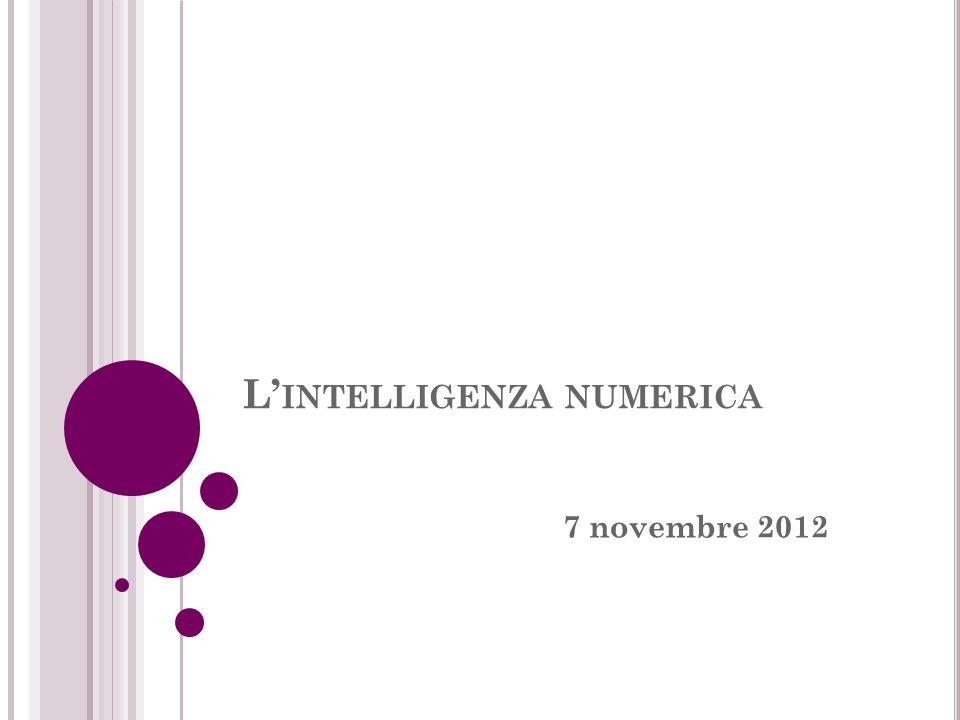 L INTELLIGENZA NUMERICA 7 novembre 2012