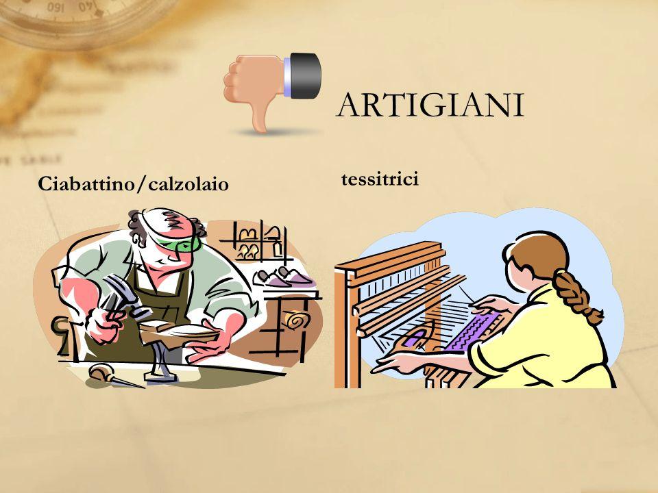 ARTIGIANI Ciabattino/calzolaio tessitrici