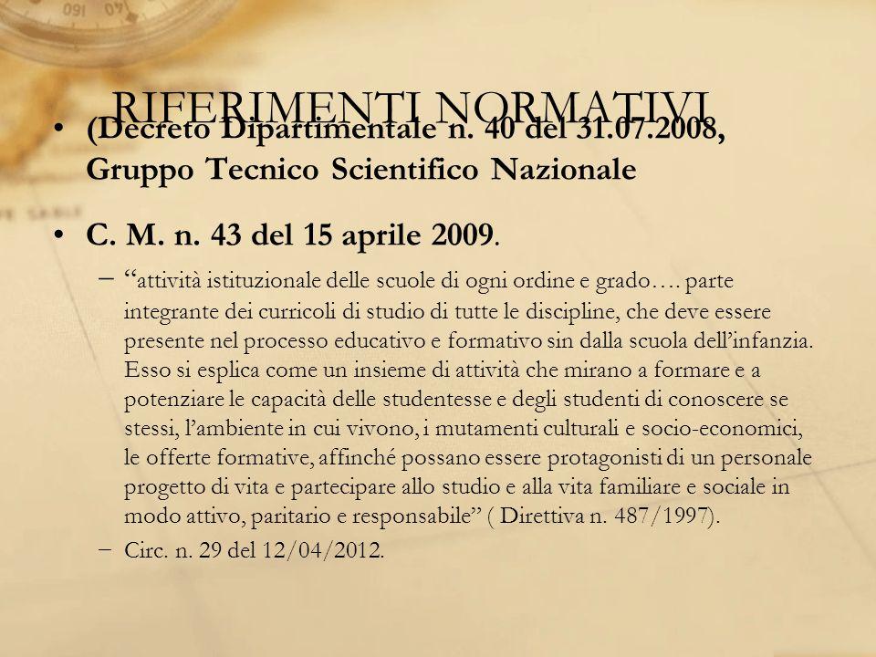 RIFERIMENTI NORMATIVI (Decreto Dipartimentale n. 40 del 31.07.2008, Gruppo Tecnico Scientifico Nazionale C. M. n. 43 del 15 aprile 2009. attività isti