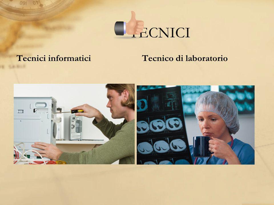 TECNICI Tecnici informaticiTecnico di laboratorio