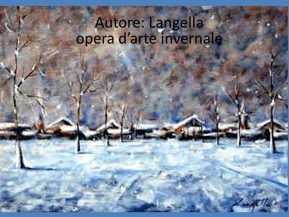Autore: Langella opera darte invernale