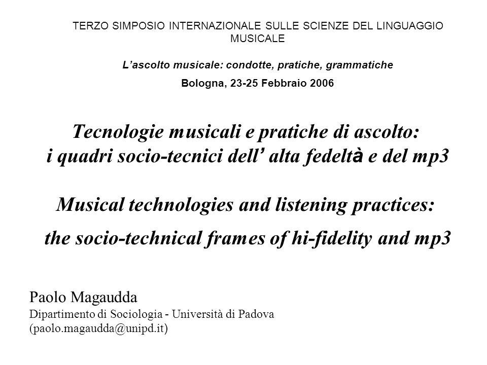 Tecnologie musicali e pratiche di ascolto: i quadri socio-tecnici dell alta fedelt à e del mp3 Musical technologies and listening practices: the socio