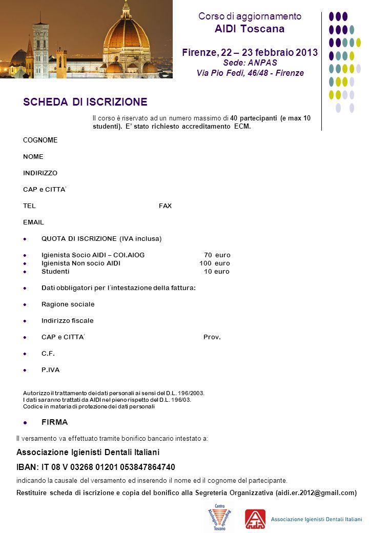 SCHEDA DI ISCRIZIONE COGNOME NOME INDIRIZZO CAP e CITTA TEL FAX EMAIL QUOTA DI ISCRIZIONE (IVA inclusa) Igienista Socio AIDI – COI.AIOG 70 euro Igieni
