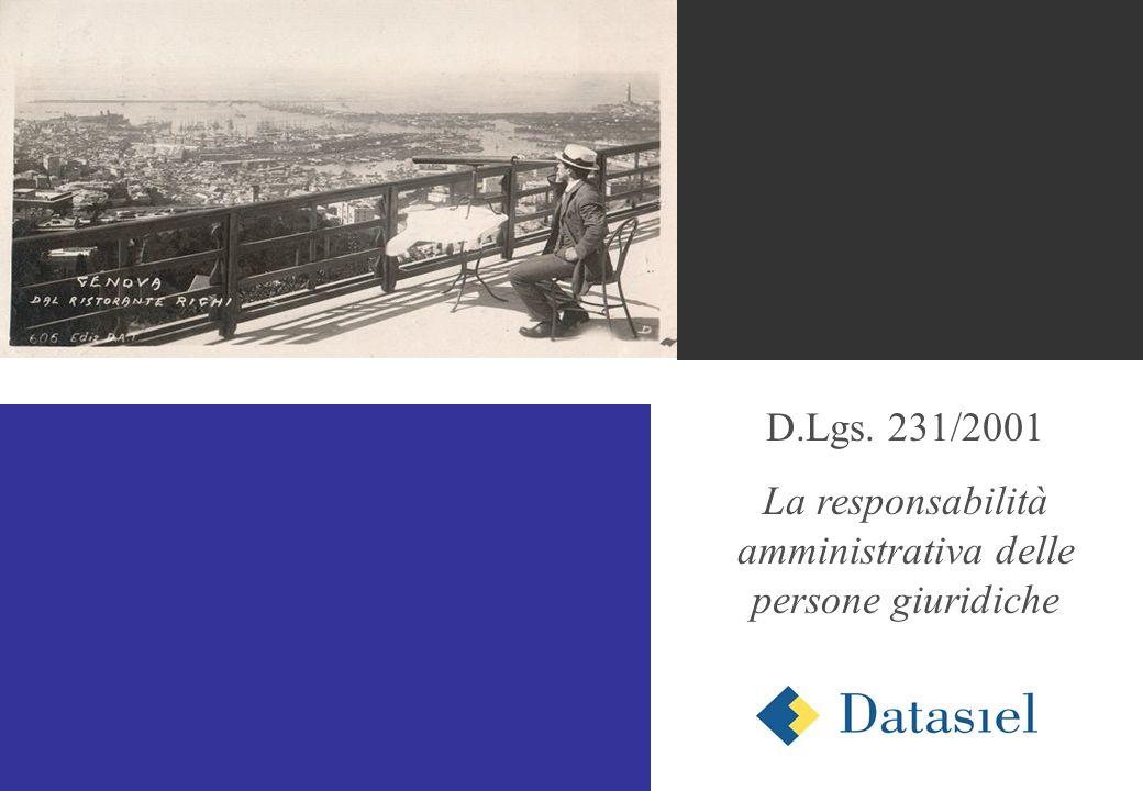1 D.Lgs. 231/2001 La responsabilità amministrativa delle persone giuridiche