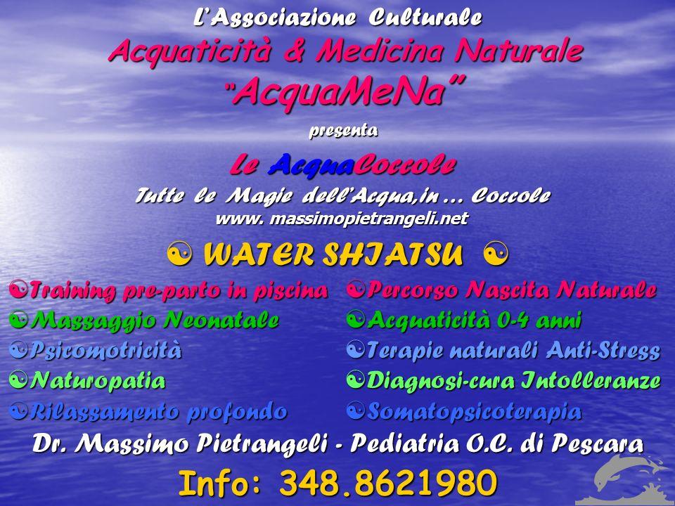 LAssociazione Culturale Acquaticità & Medicina Naturale AcquaMeNa Le AcquaCoccole Tutte le Magie dellAcqua, in … Coccole www. massimopietrangeli.net p