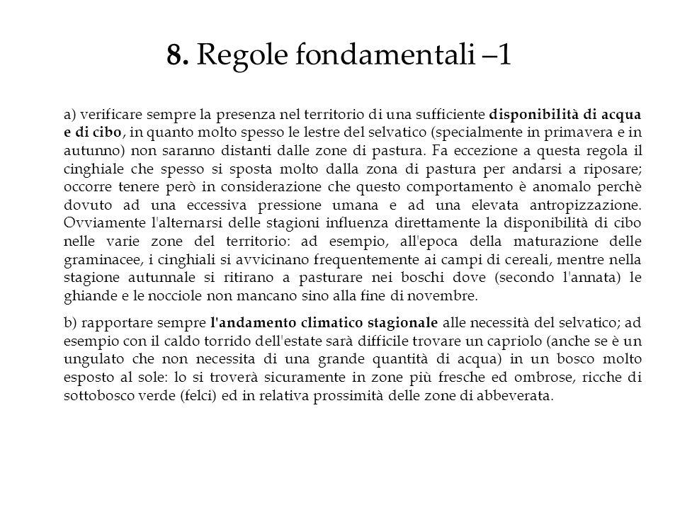 8. Regole fondamentali –1 a) verificare sempre la presenza nel territorio di una sufficiente disponibilità di acqua e di cibo, in quanto molto spesso