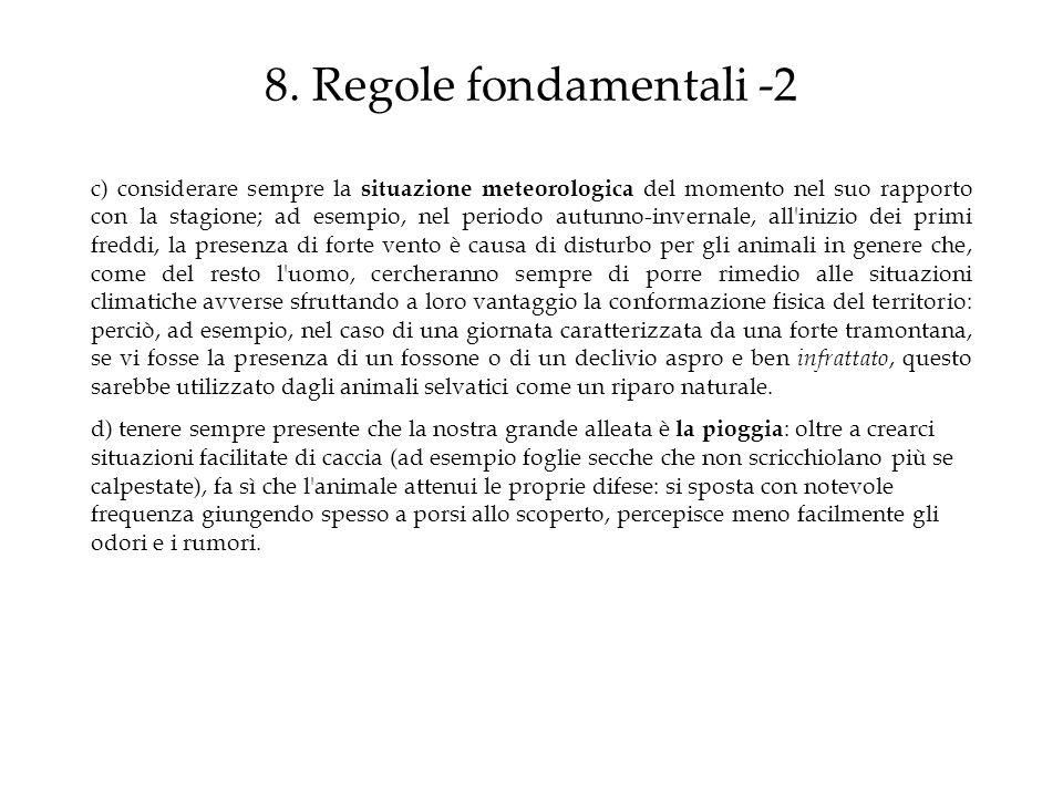 8. Regole fondamentali -2 c) considerare sempre la situazione meteorologica del momento nel suo rapporto con la stagione; ad esempio, nel periodo autu