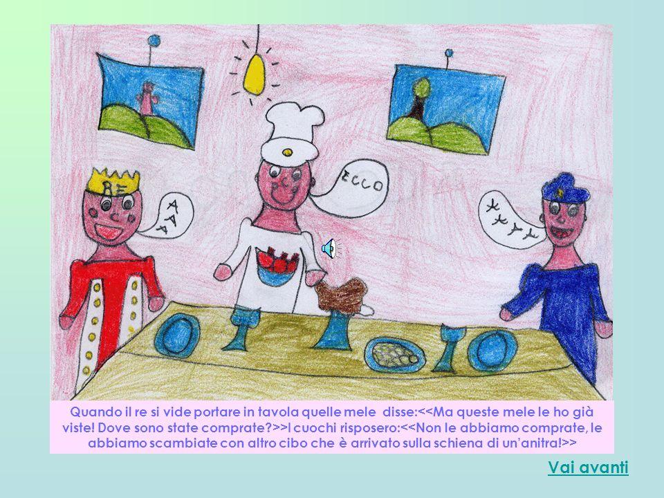 Vai avanti Quando il re si vide portare in tavola quelle mele disse: >I cuochi risposero: >