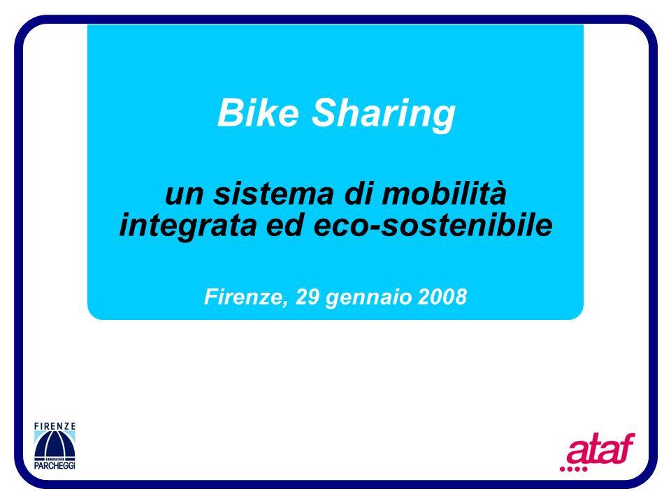 1 Bike Sharing un sistema di mobilità integrata ed eco-sostenibile Firenze, 29 gennaio 2008