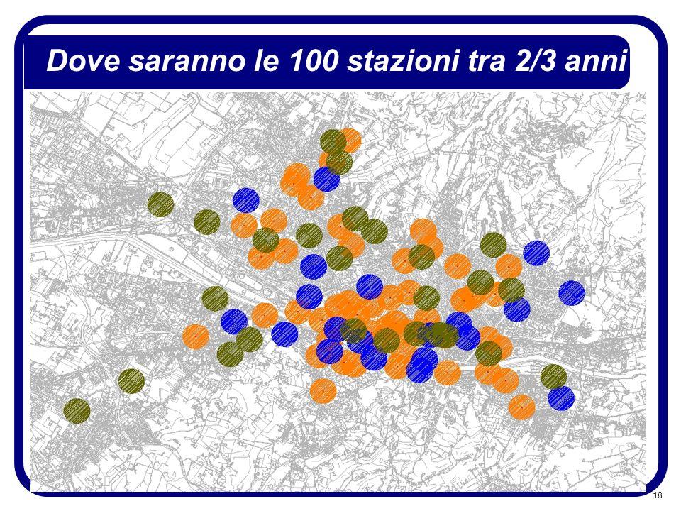 18 Dove saranno le 100 stazioni tra 2/3 anni