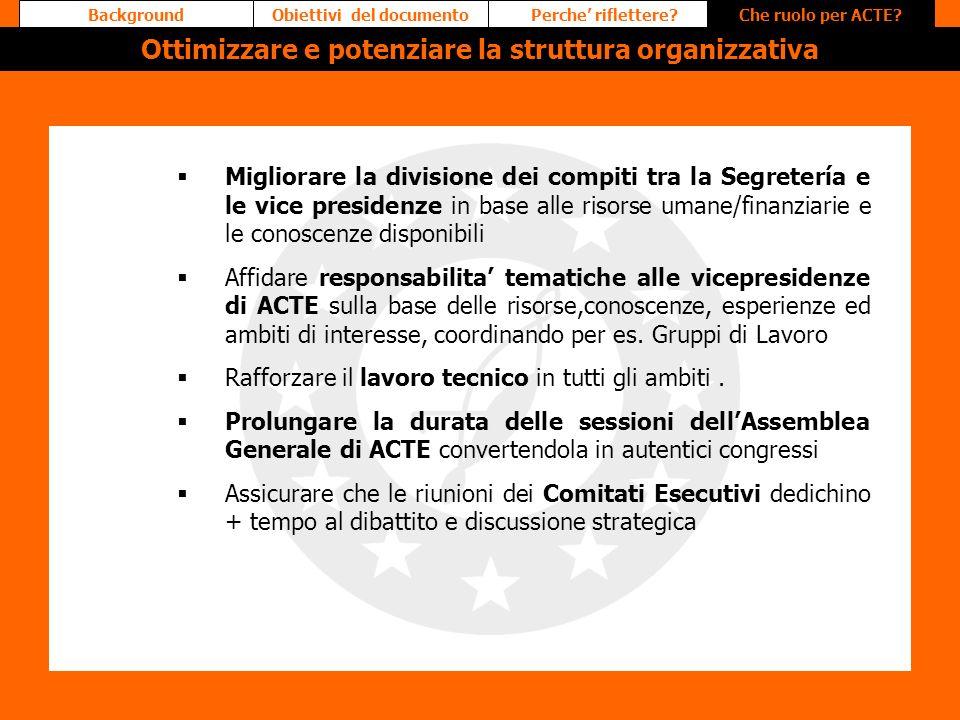 Migliorare la divisione dei compiti tra la Segretería e le vice presidenze in base alle risorse umane/finanziarie e le conoscenze disponibili Affidare