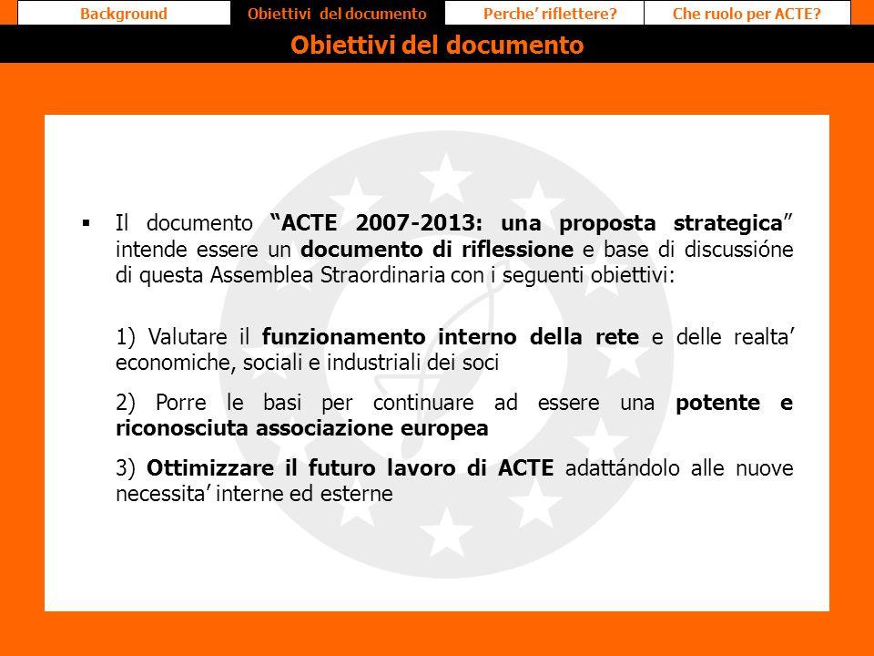Il documento ACTE 2007-2013: una proposta strategica intende essere un documento di riflessione e base di discussióne di questa Assemblea Straordinari