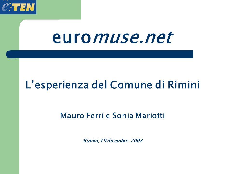 Lesperienza del Comune di Rimini Mauro Ferri e Sonia Mariotti Rimini, 19 dicembre 2008 euromuse.net