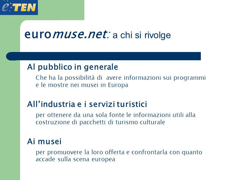 euromuse.net: a chi si rivolge Al pubblico in generale Che ha la possibilità di avere informazioni sui programmi e le mostre nei musei in Europa Allin
