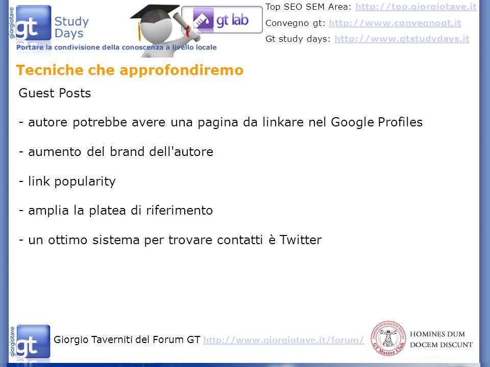 Giorgio Taverniti del Forum GT http://www.giorgiotave.it/forum/ http://www.giorgiotave.it/forum/ Top SEO SEM Area: http://top.giorgiotave.ithttp://top.giorgiotave.it Convegno gt: http://www.convegnogt.ithttp://www.convegnogt.it Gt study days: http://www.gtstudydays.ithttp://www.gtstudydays.it Tecniche che approfondiremo Realizzazione Ebook - i link nei pdf sono seguiti - gli utenti sono più propensi a condividerli - finiscono in motori di ricerca verticali - ci sono tutta una serie di siti e social che diffondono questi contenuti - c è la possibilità di fidelizzare gli utenti abituandoli agli ebook (quindi lascerebbero volentieri l email per essere aggiornati)