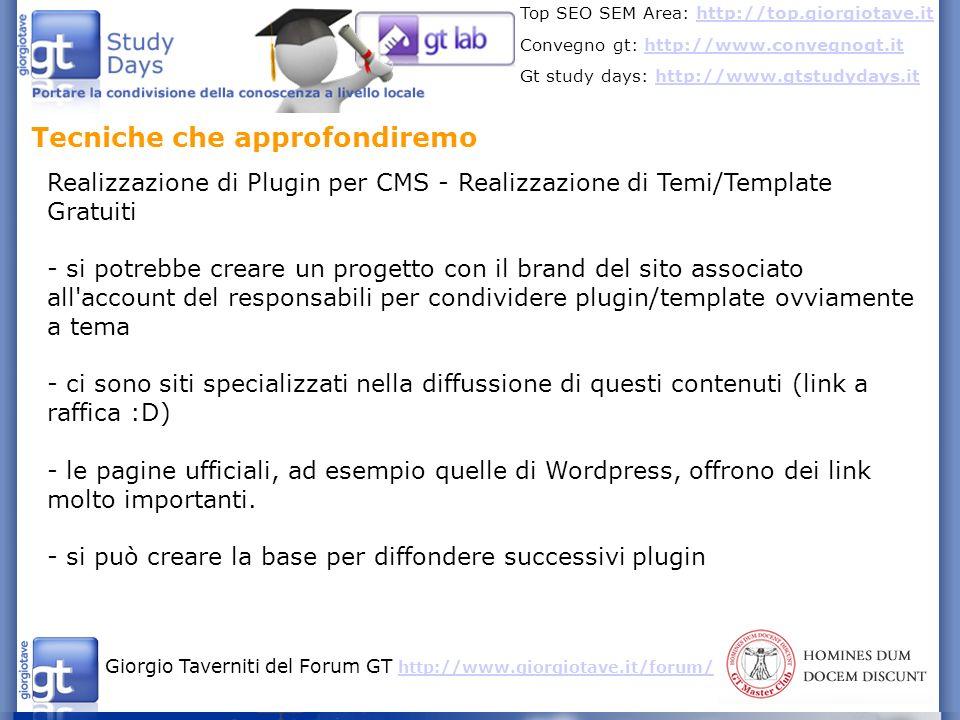 Giorgio Taverniti del Forum GT http://www.giorgiotave.it/forum/ http://www.giorgiotave.it/forum/ Top SEO SEM Area: http://top.giorgiotave.ithttp://top.giorgiotave.it Convegno gt: http://www.convegnogt.ithttp://www.convegnogt.it Gt study days: http://www.gtstudydays.ithttp://www.gtstudydays.it Tecniche che approfondiremo Applicazioni Mobile Vedremo poi nel dettaglio come promuovere un applicazione Mobile.