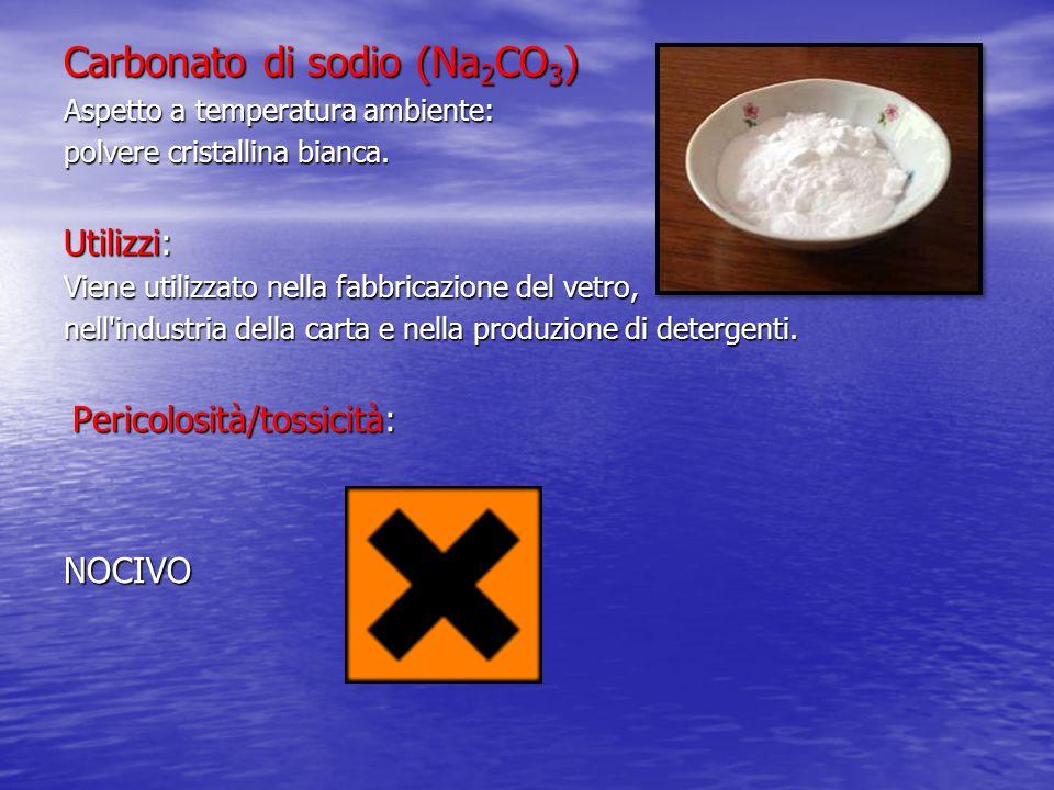Carbonato di sodio (Na 2 CO 3 ) Aspetto a temperatura ambiente: polvere cristallina bianca. Utilizzi: Viene utilizzato nella fabbricazione del vetro,