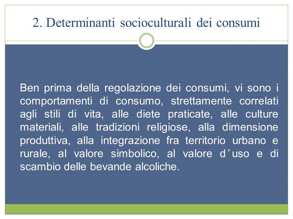 Valori simbolici, duso e caratterizzazione prevalente Infatti il carattere culturalmente determinato delle bevande alcoliche può essere riportato a 8 aree: 1.