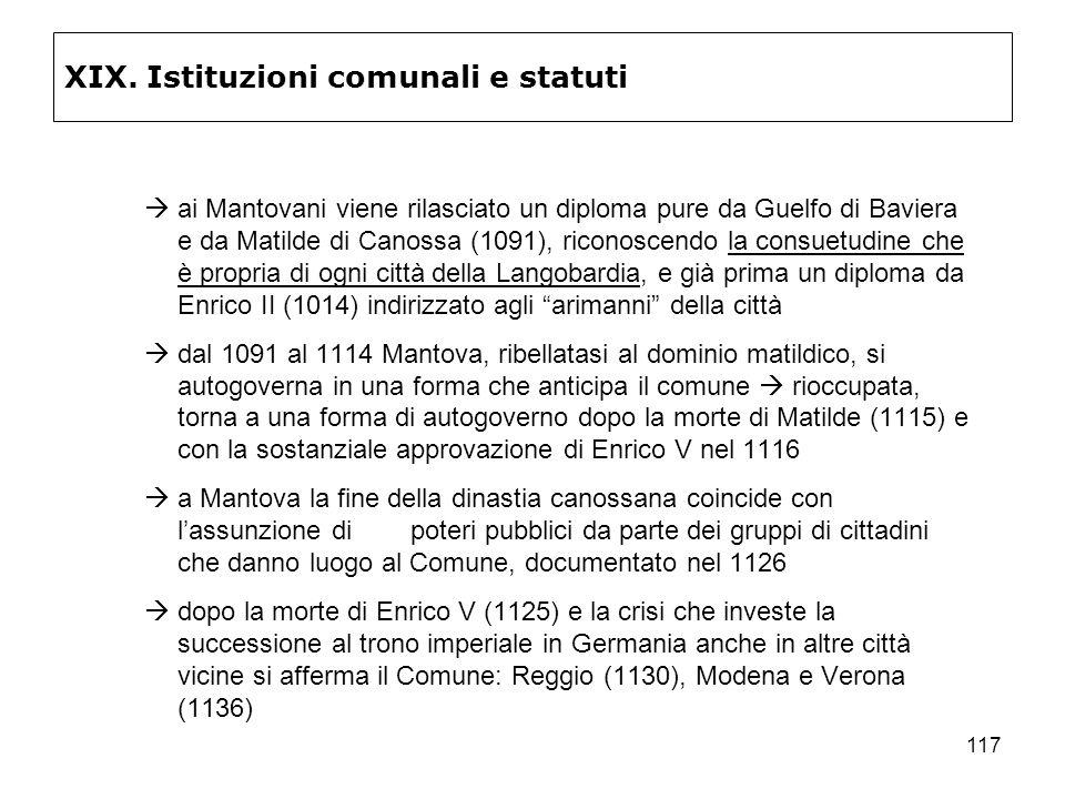 117 XIX. Istituzioni comunali e statuti ai Mantovani viene rilasciato un diploma pure da Guelfo di Baviera e da Matilde di Canossa (1091), riconoscend