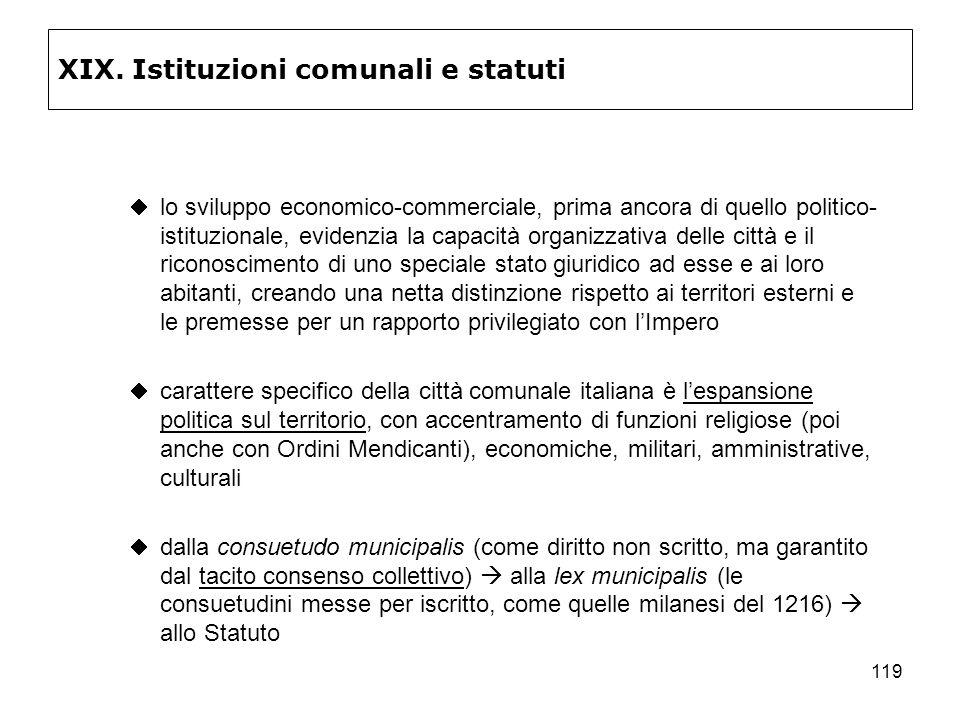 119 XIX. Istituzioni comunali e statuti lo sviluppo economico-commerciale, prima ancora di quello politico- istituzionale, evidenzia la capacità organ