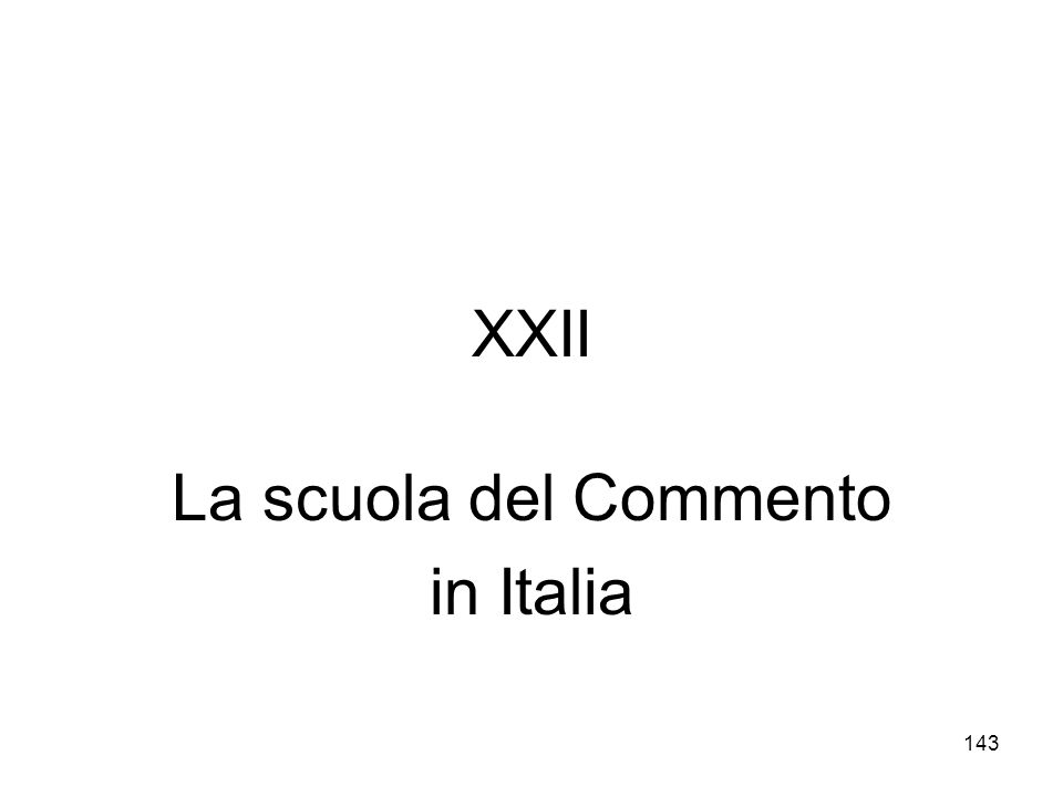 143 XXII La scuola del Commento in Italia