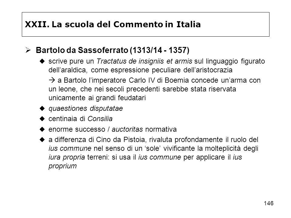 146 XXII. La scuola del Commento in Italia Bartolo da Sassoferrato (1313/14 - 1357) scrive pure un Tractatus de insigniis et armis sul linguaggio figu