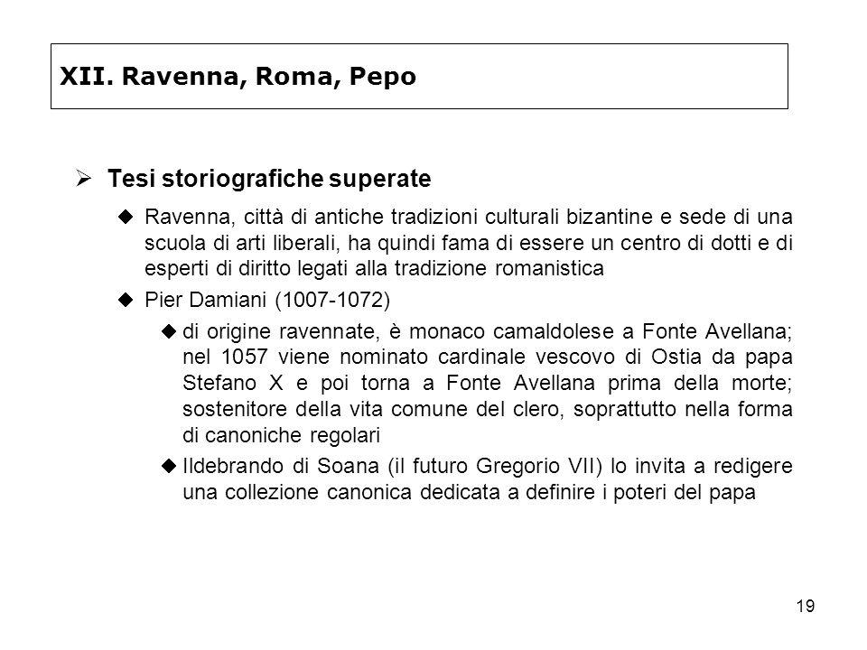 19 XII. Ravenna, Roma, Pepo Tesi storiografiche superate Ravenna, città di antiche tradizioni culturali bizantine e sede di una scuola di arti liberal