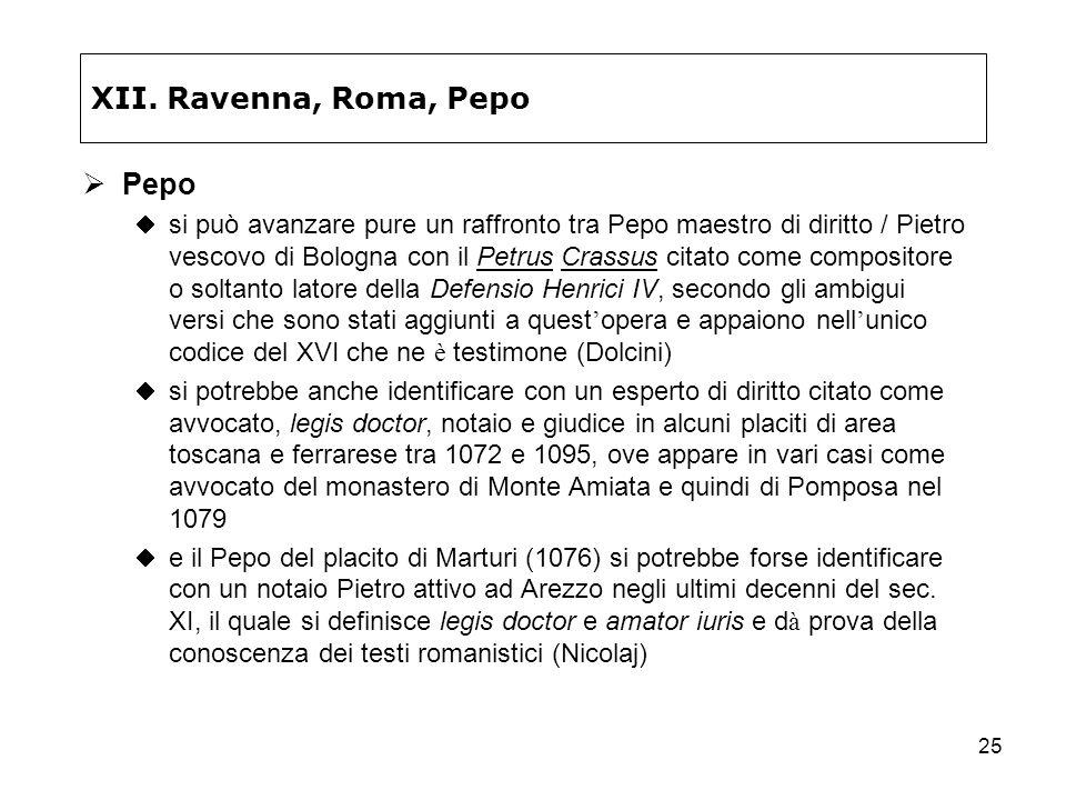 25 XII. Ravenna, Roma, Pepo Pepo si può avanzare pure un raffronto tra Pepo maestro di diritto / Pietro vescovo di Bologna con il Petrus Crassus citat