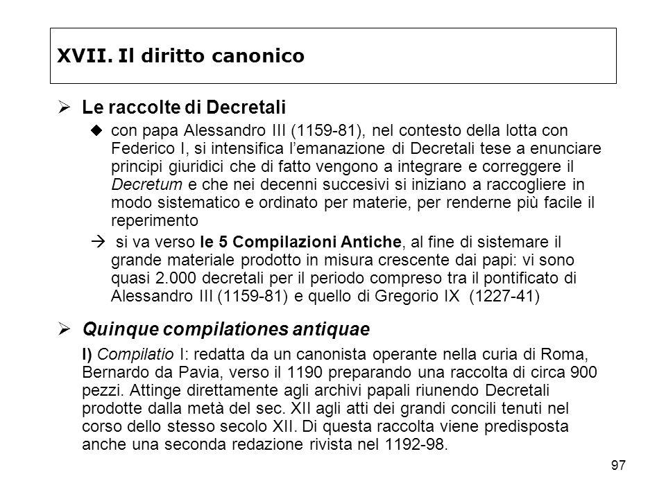97 XVII. Il diritto canonico Le raccolte di Decretali con papa Alessandro III (1159-81), nel contesto della lotta con Federico I, si intensifica leman