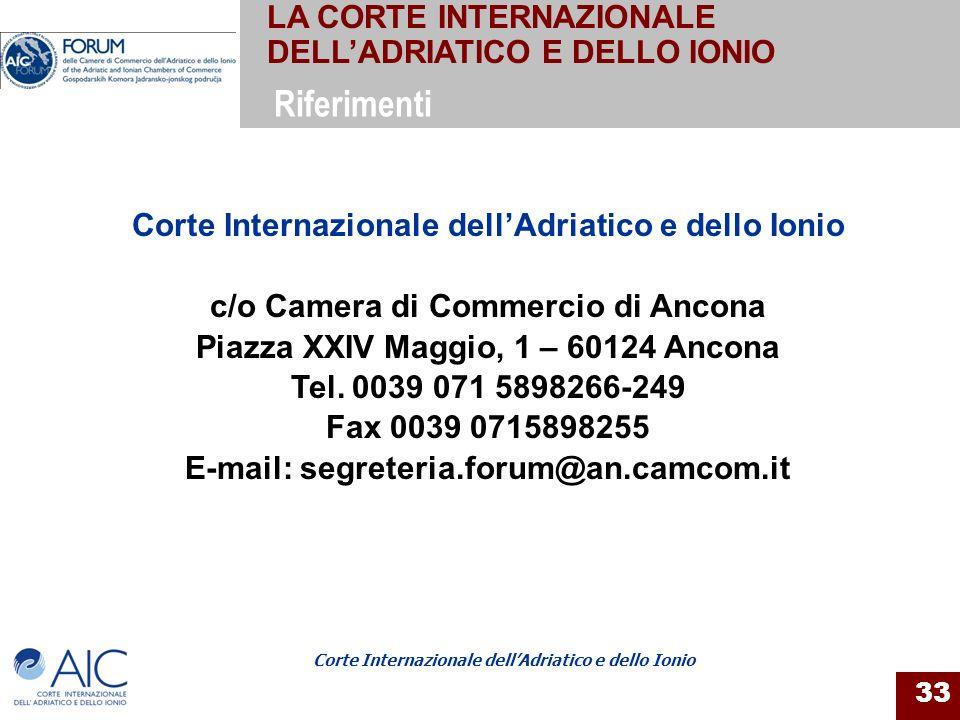 Corte Internazionale dellAdriatico e dello Ionio 33 Corte Internazionale dellAdriatico e dello Ionio c/o Camera di Commercio di Ancona Piazza XXIV Mag