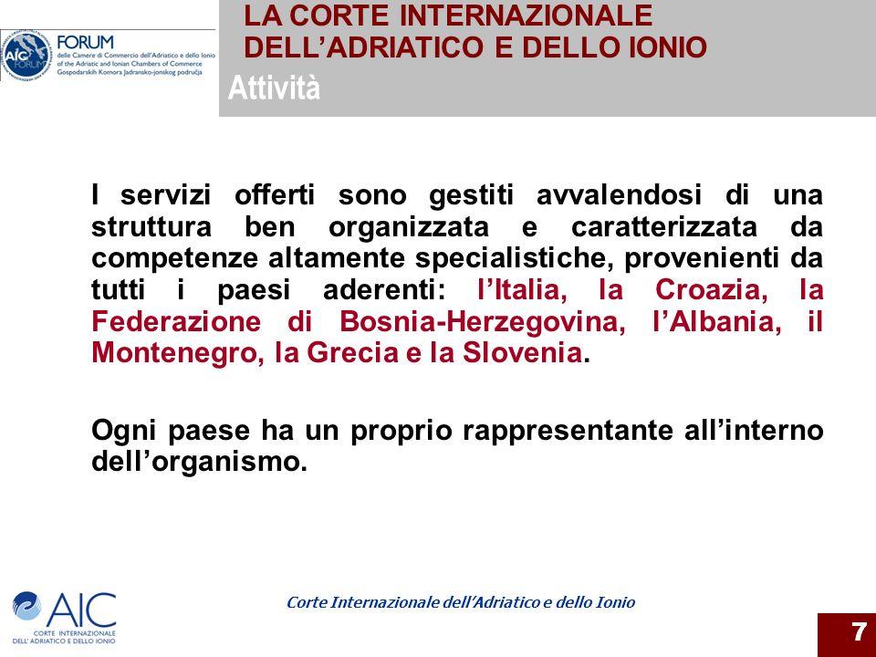 Corte Internazionale dellAdriatico e dello Ionio 7 I servizi offerti sono gestiti avvalendosi di una struttura ben organizzata e caratterizzata da com