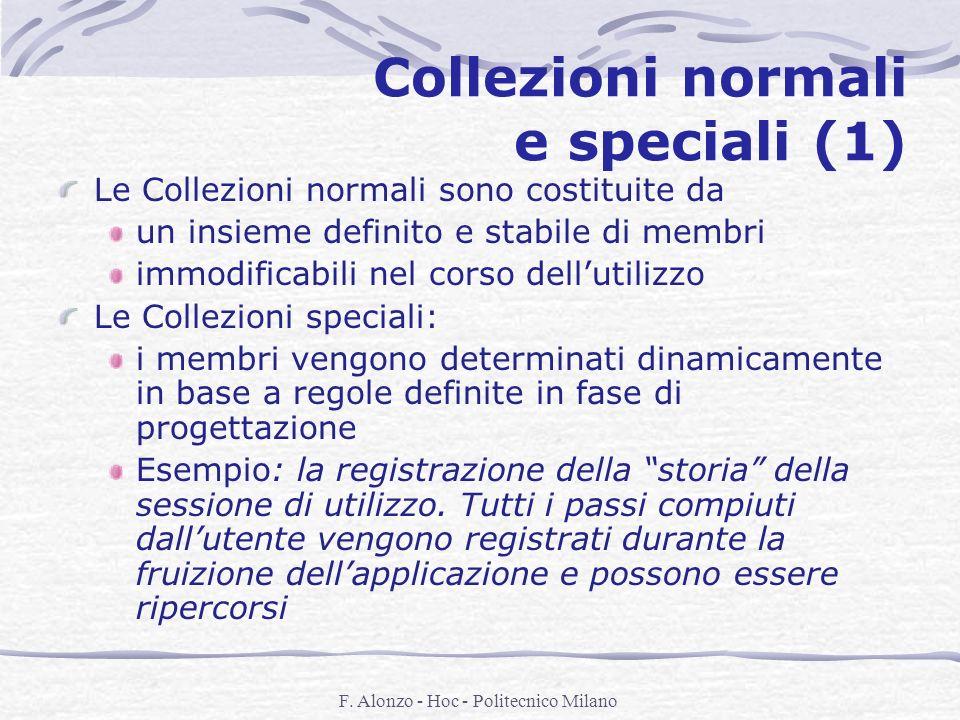 F. Alonzo - Hoc - Politecnico Milano Collezioni normali e speciali (1) Le Collezioni normali sono costituite da un insieme definito e stabile di membr