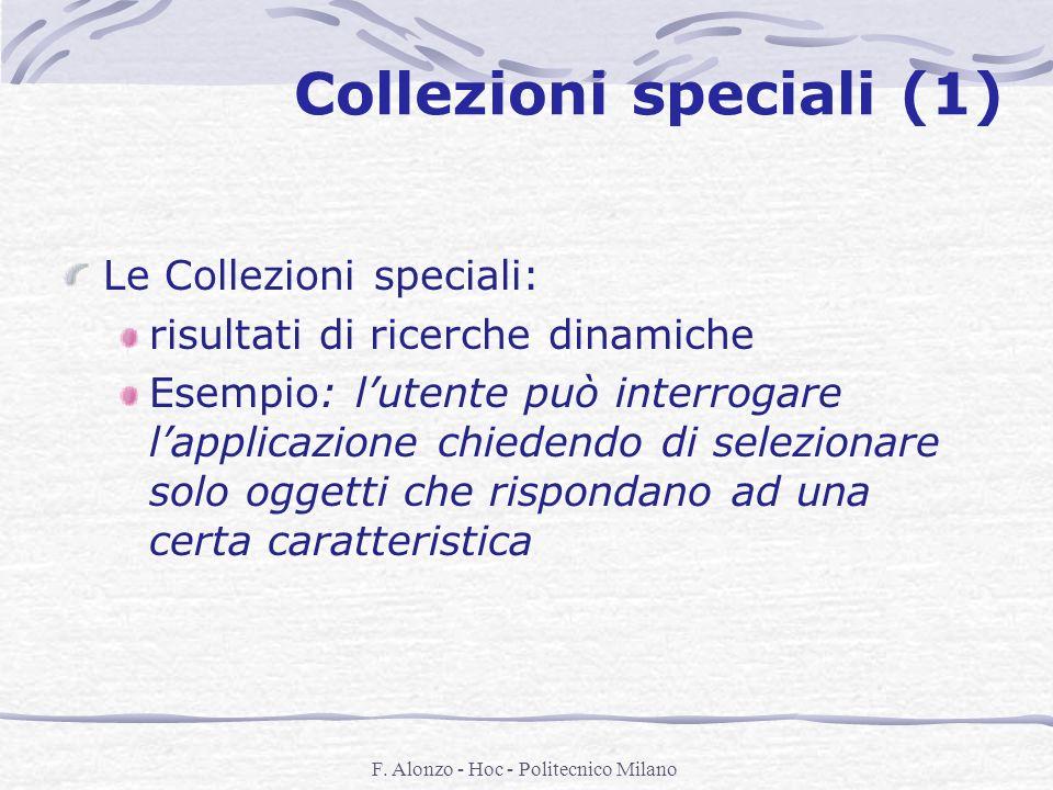 F. Alonzo - Hoc - Politecnico Milano Collezioni speciali (1) Le Collezioni speciali: risultati di ricerche dinamiche Esempio: lutente può interrogare