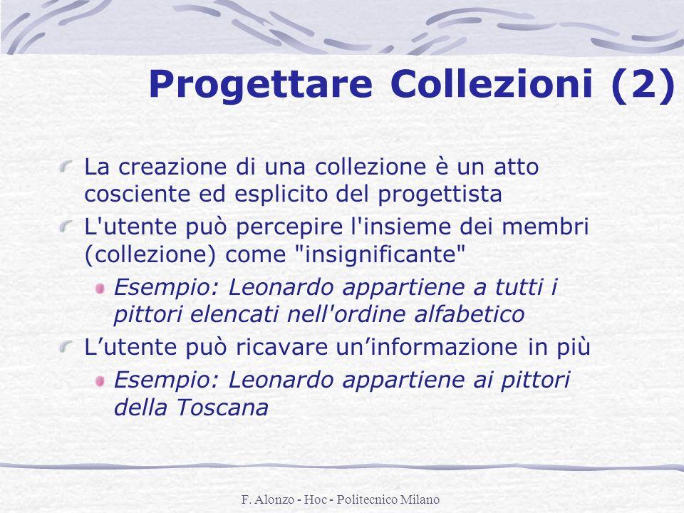 F. Alonzo - Hoc - Politecnico Milano Progettare Collezioni (2) La creazione di una collezione è un atto cosciente ed esplicito del progettista L'utent