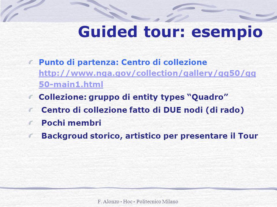 F. Alonzo - Hoc - Politecnico Milano Guided tour: esempio Punto di partenza: Centro di collezione http://www.nga.gov/collection/gallery/gg50/gg 50-mai