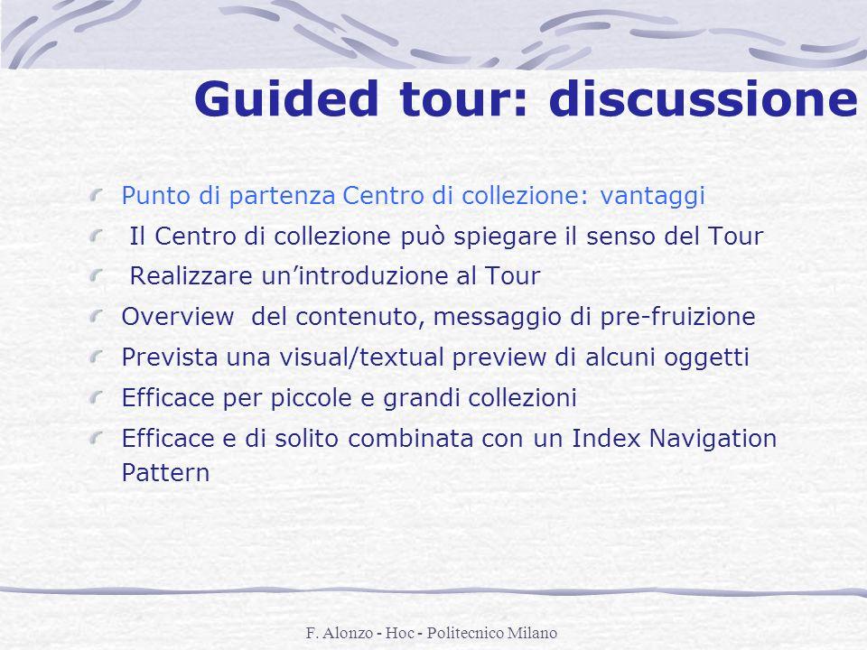 F. Alonzo - Hoc - Politecnico Milano Guided tour: discussione Punto di partenza Centro di collezione: vantaggi Il Centro di collezione può spiegare il