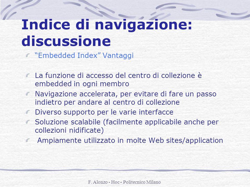 F. Alonzo - Hoc - Politecnico Milano Indice di navigazione: discussione Embedded Index Vantaggi La funzione di accesso del centro di collezione è embe