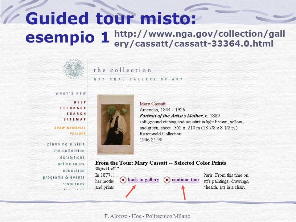 F. Alonzo - Hoc - Politecnico Milano Guided tour misto: esempio 1 http://www.nga.gov/collection/gall ery/cassatt/cassatt-33364.0.html