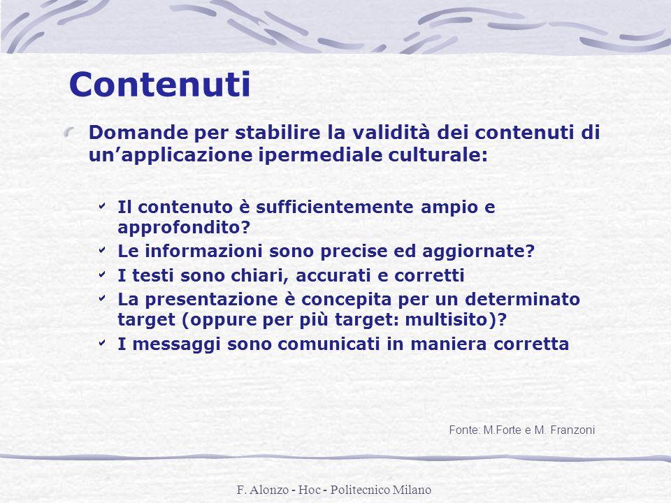 F. Alonzo - Hoc - Politecnico Milano Contenuti Domande per stabilire la validità dei contenuti di unapplicazione ipermediale culturale: Il contenuto è
