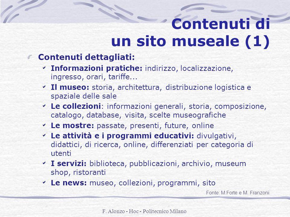 F. Alonzo - Hoc - Politecnico Milano Contenuti di un sito museale (1) Contenuti dettagliati: Informazioni pratiche: indirizzo, localizzazione, ingress